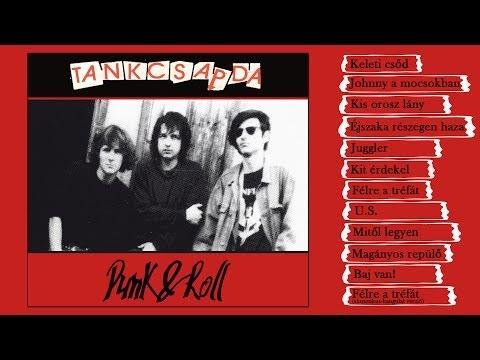 Tankcsapda - Punk&Roll (Teljes Album)