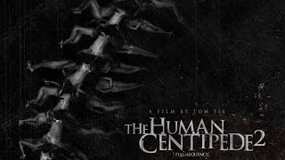The Human Centipede 2 (Full Sequence) - The Human Centipede 2 (The Full Sequence) Review