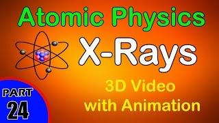 X-Rays | Atomic Physics|class 12 physics subject notes lectures|CBSE|IITJEE|NEET