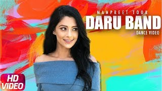 Daru Band | Dance Video | Manpreet Toor | Mankirt Aulakh feat Rupan Bal | Latest Dance song 2018