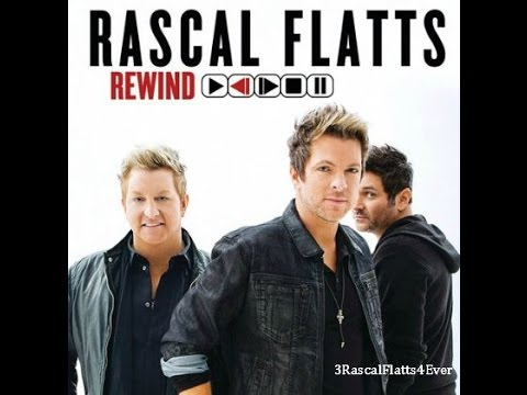 Rascal Flatts - Lifes A Song