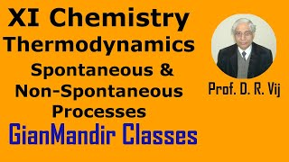 XI Chemistry - Thermodynamics - Spontaneous and Non-Spontaneous Processes by Ruchi Mam