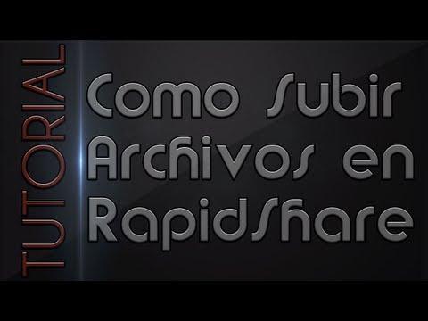 Como subir archivos a RapidShare [2013]