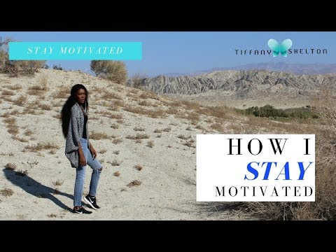 How to Stay Motivated with Specific Examples on Staying Motivated