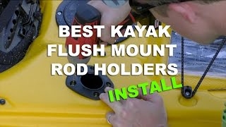 NEW Kayak Flush Mount Rod Holders & How to Install Them!