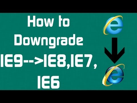 How to Downgrade/Rollback IE9 to IE8.IE7.IE6 (HD Tutorial)
