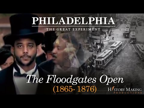 The Floodgates Open (1865-1876) - Philadelphia: The Great Experiment (Episode 1)
