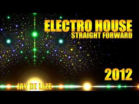 Electro House 2012 Straight Forward By Jay De Laze video