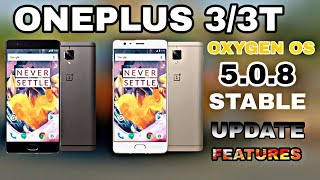 OnePlus 3/3T Oxygen OS 5.0.8 Update Features || Android Pie Update Schedule