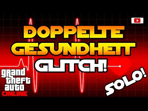 GTA 5 Online - Doppelte Gesundheit Glitch! [SOLO, PlayStation 4, Xbox One, PC, Patch 1.33]