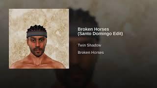 Broken Horses Santo Domingo Edit