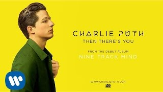 Charlie Puth - Then There's You [Official Audio]