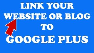 How to link your blog or website to Google plus