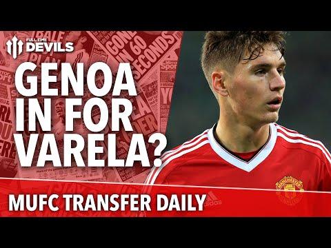 Varela to Genoa on Loan? Lewandowski to Real Madrid? | Manchester United Transfer News