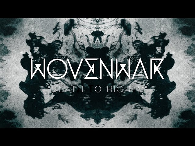 """Wovenwar """"Death to Rights"""" (OFFICIAL VIDEO)"""