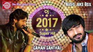 Download New Dj 2017   Super Hit Nonstop    Gaman Santhal   Audio Juke Box 3Gp Mp4