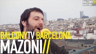 MAZONI - A.I.L.O.D.I.U. (BalconyTV)