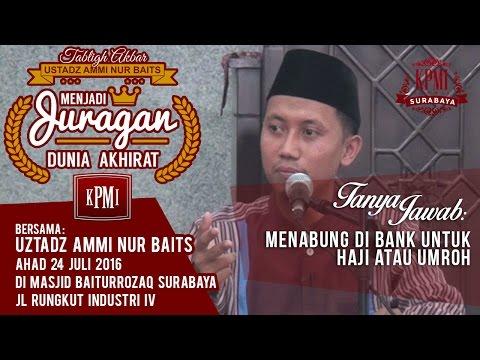 Menabung Di Bank Untuk Haji Atau Umroh - Ustad Ammi Nurbaits