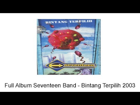 download lagu Full Album Seventeen Band Bintang Terpil gratis