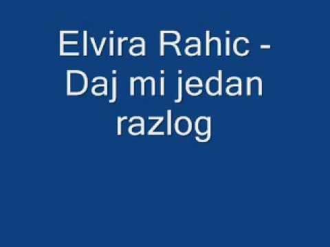 Elvira Rahic - Daj mi jedan razlog
