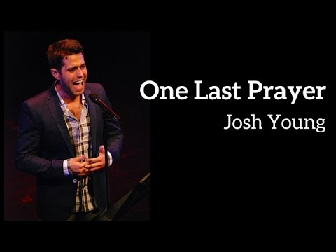 Josh Young - ONE LAST PRAYER (Kerrigan-Lowdermilk)
