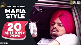 Mafia Style (Official Song) - Sidhu Moose Wala | Latest Punjabi Song 2019