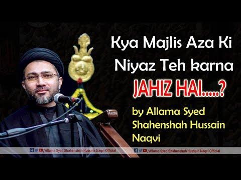 Majlis Aza ki Niaz Teh Karna Jaiz hai? by Allama Syed Shahenshah Hussain