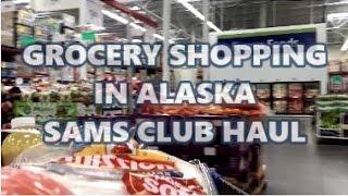 GROCERY SHOPPING IN ALASKA - SAMS CLUB HAUL