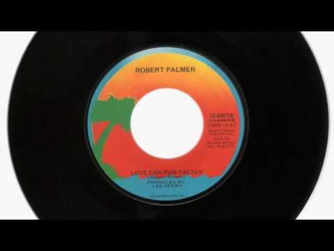Robert Palmer - Love Can Run Faster
