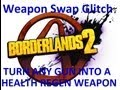 Borderlands 2 How To Make Any Weapon Heal You Using The Weapon Swap Glitch mp3