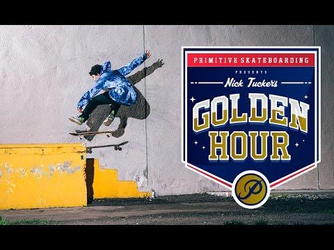 Nick Tucker's Golden Hour - 2015 Primitive Skateboarding
