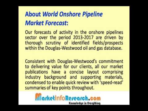 World Onshore Pipelines Market Forecast 2013-2017