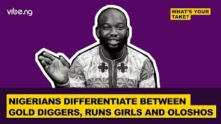 Nigerians Differentiate Between Gold Diggers, Runs Girls and Oloshos #WhatsYourTake - vibe.ng