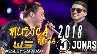 MÚSICAS NOVAS 2018 - WESLEY SAFADÃO - XAND AVIÃO -JONAS ESTICADO - Repertorio Novo CD 2018