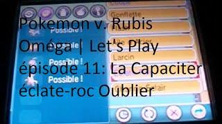 Pokemon v. Rubis Oméga | Let's Play épisode 11: La Capaciter éclate-roc Oublier