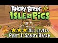 Angry Birds VR All Levels Part 1 Sandy Beach VR Gameplay No Commentary mp3
