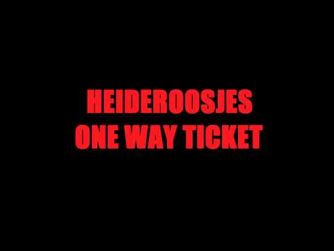 De Heideroosjes - One Way Ticket