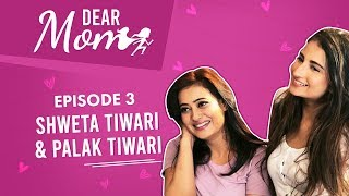 Shweta Tiwari & Palak Tiwari's FIRST chat on their bond, dating & battling personal issues |Dear Mom