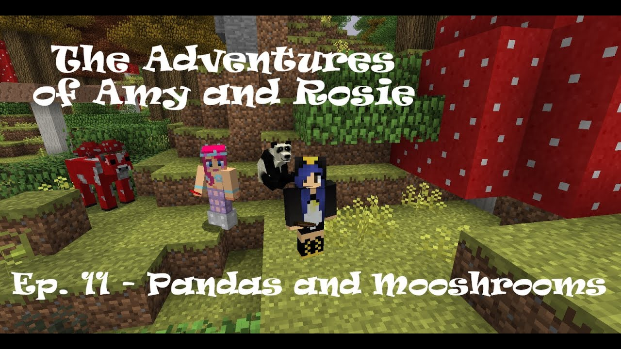 The adventures of amy and rosie ep 11 pandas and mooshrooms
