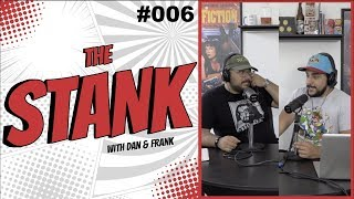 The Stank #006: I Don't Feel So Good