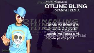 Randy Nota Loca - Hotline bling (Spanish remix ) Letra ( Descarga )