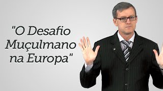 """O Desafio Muçulmano na Europa"" - Humberto de Oliveira"