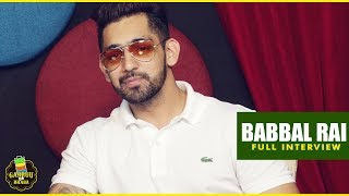BABBAL RAI | FULL INTERVIEW | GABRUU DA DHABA | GABRUU.COM
