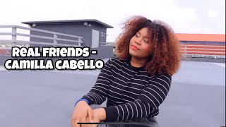 Real friends - Camila Cabello //Vanessa Cover