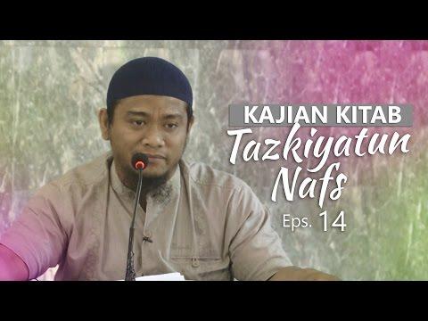 Kajian Rutin: Kitab Tazkiyatun Nafs 14 - Ustadz Amir As-Soronjy