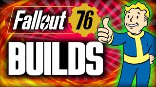 Fallout 76 BUILDS - How Will They Work?