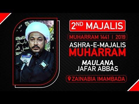 2ND MAJLIS | MAULANA JAFAR ABBAS | ZAINABIA IMAMBADA | 2nd Muharram 1441 Hijri 2 September 2019