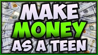 How To Make Money As A Teenager Without A Job! (Summer 2018 Guide)