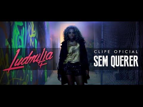 Sem Querer (Clipe Oficial) - Ludmilla
