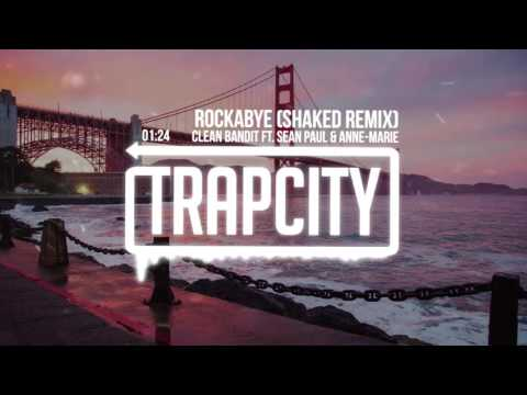 Clean Bandit - Rockabye Ft. Sean Paul & Anne - Marie (SHAKED Remix)